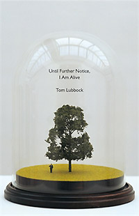 untilfurther notice  i am alive by tom lubbock